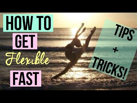 How To Get Flexible Fast! Splits, Tilts, Stretching, and More!