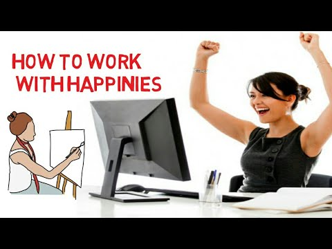 How To Work With Happinies