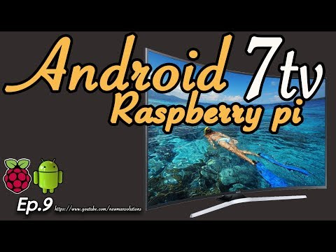 New Android 7.1.2 on Raspberry pi 3 - (EP9) Halauncher Android TV