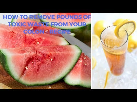 How to Remove Pounds of Toxic Waste from Your Colon – Recipe