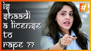 Indian Rape Case Video | Sex Crime | Is Shaadi A License To Rape In India??