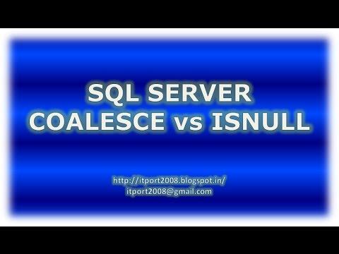 SQL Server Coalesce vs Isnull with example