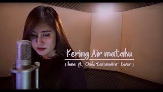 GEISHA - KERING AIR MATAKU ( COVER BY ILONA FEAT CHOKI CASSANDRA )