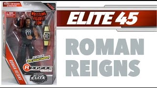 WWE FIGURE INSIDER: Roman Reigns - WWE Elite Series 45 WWE Toy Wrestling Action Figure
