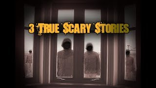 3 True Scary Horror Stories