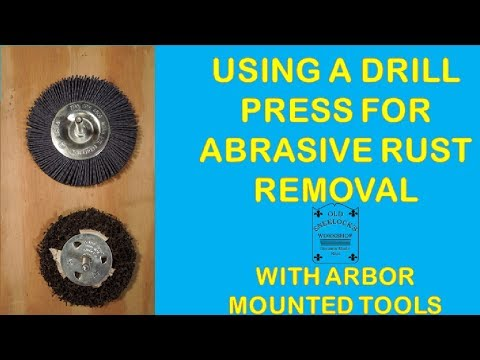 USING A DRILL PRESS FOR ABRASIVE RUST REMOVAL