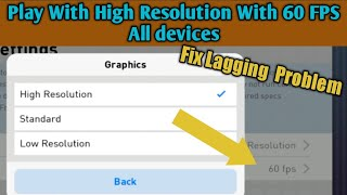 GET 100% LAG FREE GAMEPLAY | PLAY AT HIGH RESOLUTION EVEN IN LOW END