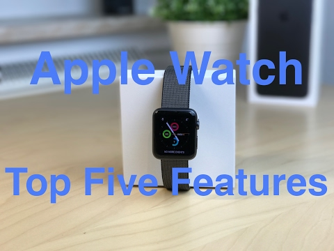 Apple Watch - My Five Favourite Features
