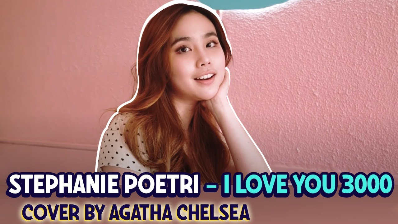 Download I Love You 3000 - Stephanie Poetri  [Cover by Agatha Chelsea] MP3 Gratis