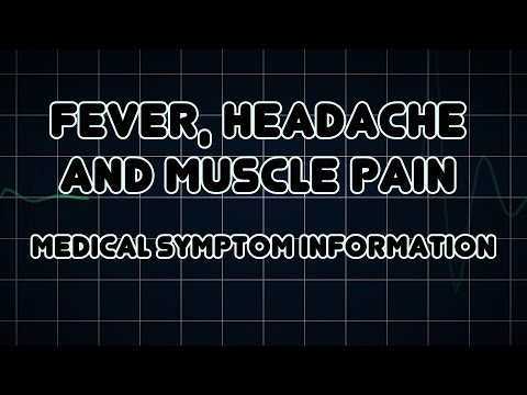 Fever, Headache and Muscle pain (Medical Symptom)
