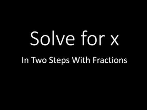 Solve for x in Two Steps With Fractions (Simplifying Math)