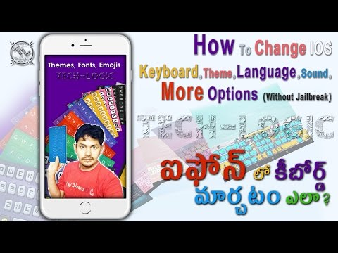 How To Change IOS Keyboard,Theme,Language,Sound, More (Without Jailbreak) in telugu Tech-Logic