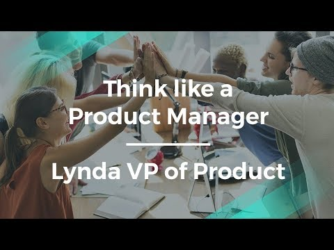 Think Like a Product Manager by VP of Product at Lynda (LinkedIn)