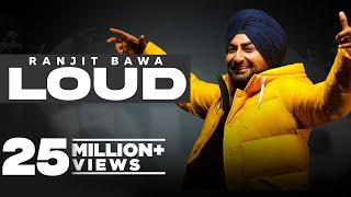 Loud (Official Video) Ranjit Bawa | Bunty Bains| Desi Crew| Latest Punjabi Songs 2021| Speed Records