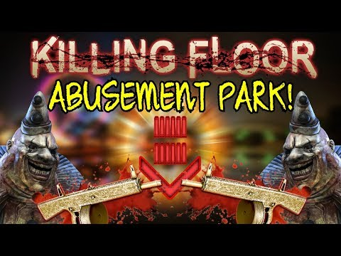 Killing Floor   ABUSEMENT PARK HELL ON EARTH! - Support With My Gold AA-12!