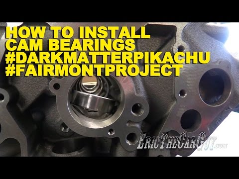 How To Install Cam Bearings #DarkMatterPikachu #FairmontProject