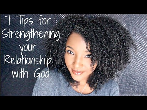 7 Tips for Strengthening Your Relationship with God