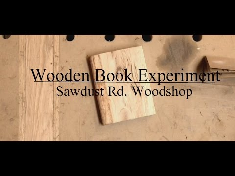 Wooden Book Experiment (sawdust rd. woodshop)