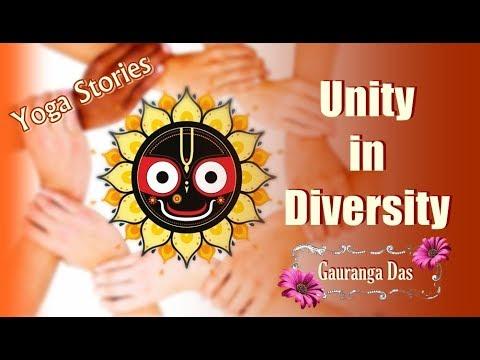 Unity In Diversity   Yoga Stories   Gauranga Das