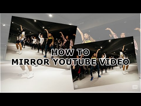 How to Mirror Youtube Video (2 methods)