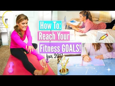 How To Make Reach Your 2017 Fitness Goals