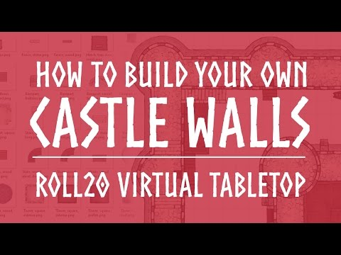 How To Build a Castle in Roll20