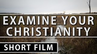 Examine Your Christianity | Are You Really a Christian? | One Reality Films