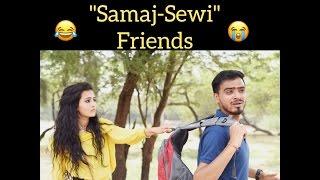 "Don't Trust Your ""Samaj-Sewi"" Friends"