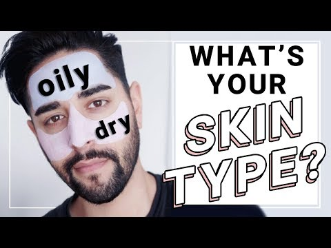How To Find Out Your Skin Type - Oily, Dry Or Combination - Skin Care / Grooming  ✖ James Welsh