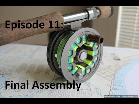Homemade Fly Reel Ep. 11: Final Assembly