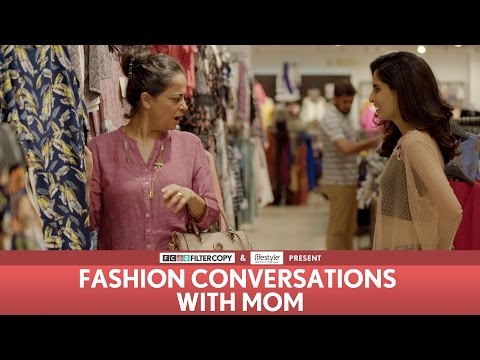 FilterCopy | Fashion Conversations With Mom | Ft. Aisha Ahmed, Sheeba Chaddha