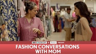 FilterCopy | Fashion Conversations With Mom | Ft. Aisha Ahmed, Sheeba Chaddha