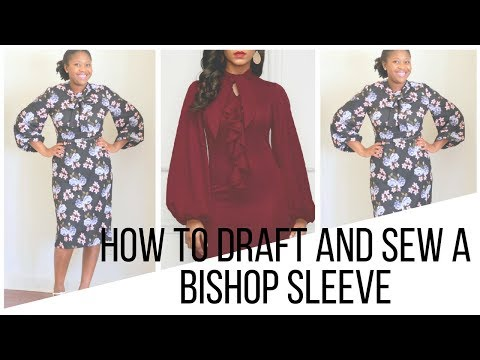 HOW TO DRAFT AND SEW A BISHOP SLEEVE PATTERN