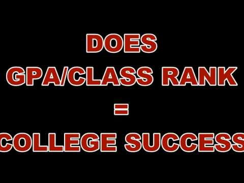 Does GPA and/or Class Rank Effect Success in College