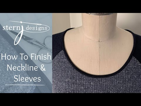 How To Finish Neckline and Sleeves