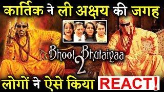 BHOOL BHULAIYAA 2: People Reaction On Kartik Aryan Replacing Akshay Kumar!