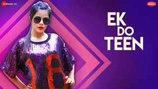 Ek Do Teen | Nikhita Gandhi | Aadil Khan & Jigyasa | Raees & Zain - Sam| Kumaar| Zee Music Originals
