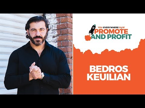 Meet Bedros Keuilian at Promote and Profit