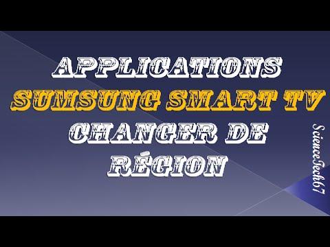 Tutoriel - Comment changer la région de ces applications Samsung Smart TV ?