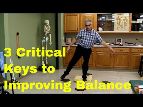 3 Critical Keys to Improving Balance in Elderly, after Stroke, or in the Athlete.