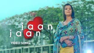 Jaan Jaan Full Song | Aashna | Latest Punjabi Songs 2017 | Yellow Music