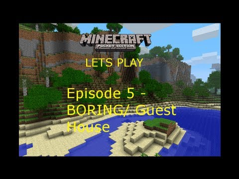 Minecraft Pocket Edition Lets Play Episode 6 - BORING/ Guest House