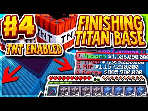 FINISHING THE TITAN BASE + TNT ENABLED | Minecraft FACTIONS Series #4 (VanityMC Factions)