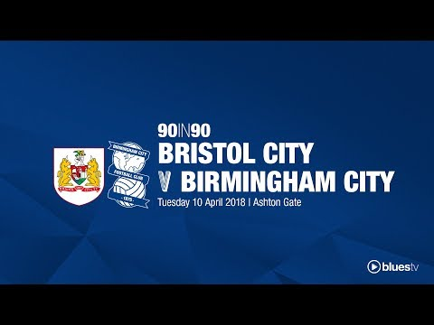 Bristol City 3 - 1 Birmingham City | 90in90