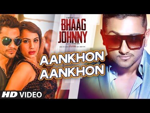 Yo Yo Honey Singh: Aankhon Aankhon VIDEO Song   Kunal Khemu, Deana Uppal   Bhaag Johnny
