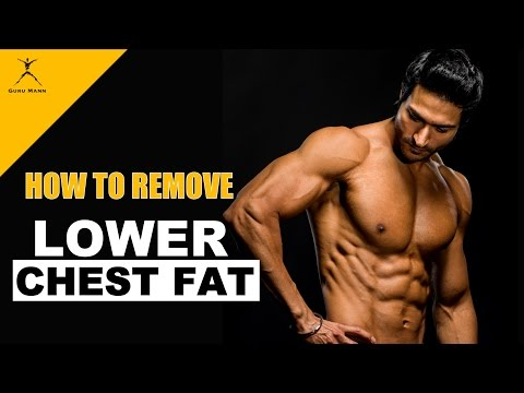 How to Remove LOWER CHEST FAT | by Guru Mann