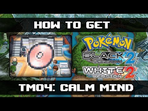 Pokemon Black 2 and White 2 | How To Get Calm Mind (TM04)