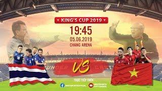 FULL | VIỆT NAM - THÁI LAN | KING'S CUP 2019 | NEXT SPORTS