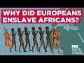 Download  Why Did Europeans Enslave Africans?  MP3,3GP,MP4