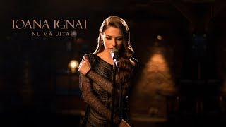Download Ioana Ignat  - Nu ma uita | Official Video